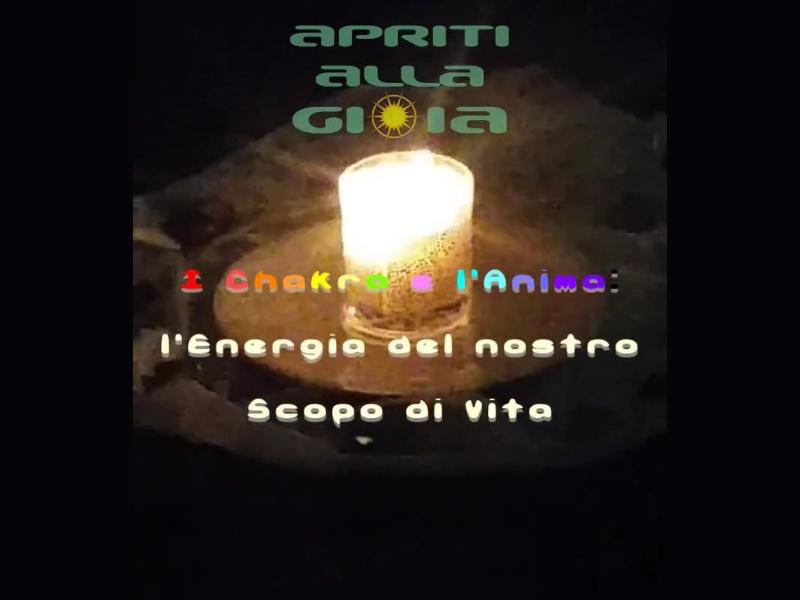 Olisticmap - I Chakra e l'Anima: l'Energia del nostro Scopo di Vita